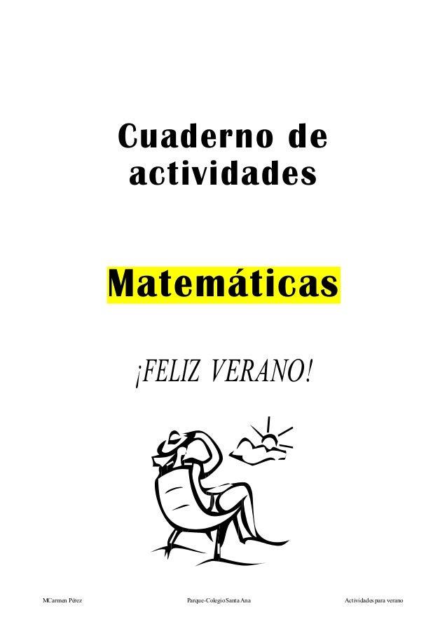 MCarmen Pérez Parque-Colegio Santa Ana Actividades para verano Cuaderno de actividades Matemáticas ¡FELIZ VERANO!