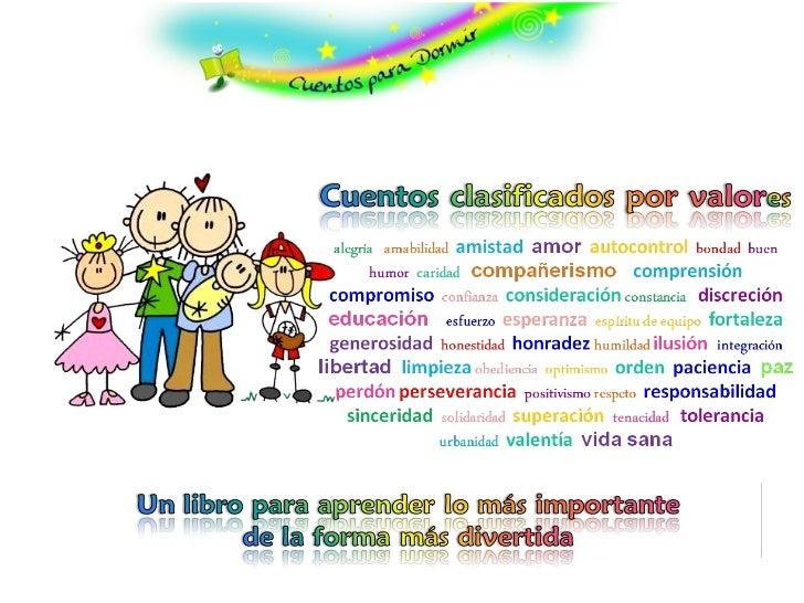 La educación en valores es tan importante como la adquisición de conocimientos en laescuela, ya que sin una correcta aplic...