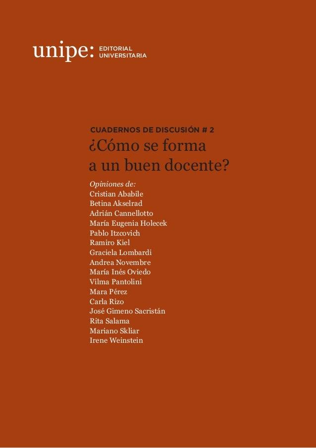 ¿Cómo se formaa un buen docente?CUADERNOS DE DISCUSIÓN # 2Calle 8 Nº 713, 3erpiso - 1900 La Plata, Buenos Aires, Argentina...