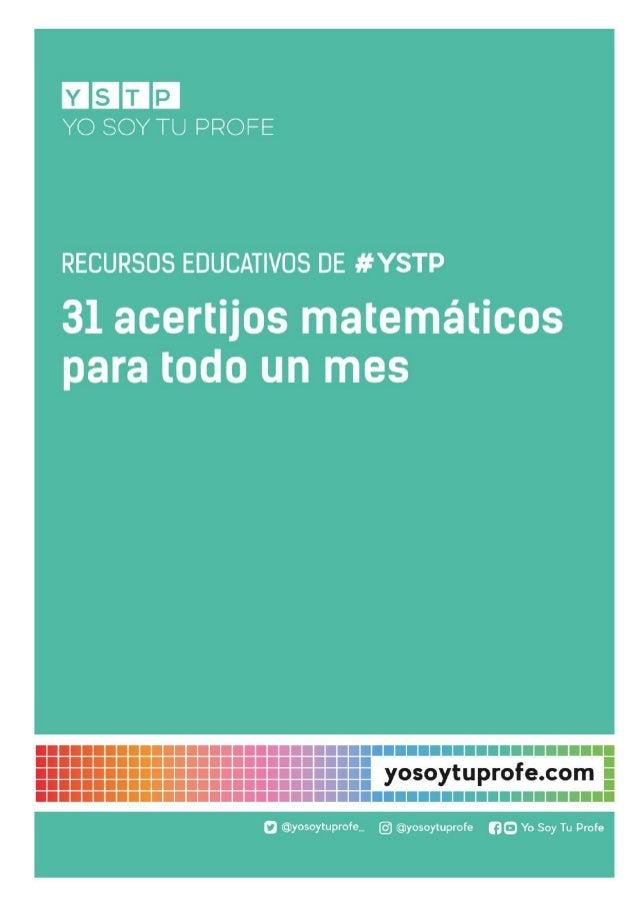 31 acertijos matemáticos Recurso elaborado por Miguel Ángel Ruiz Domínguez #YSTP