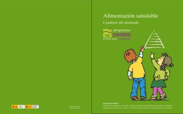 Alimentación saludableCuaderno del alumnado          programa          perseo¡Come sano y muévete!PROGRAMA PERSEOMINISTERI...
