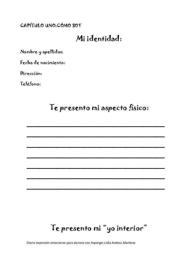 CAPÍTULO UNO:CÓMO SOY                                    Mi identidad:Nombre y apellidos:Fecha de nacimiento:Dirección:Tel...