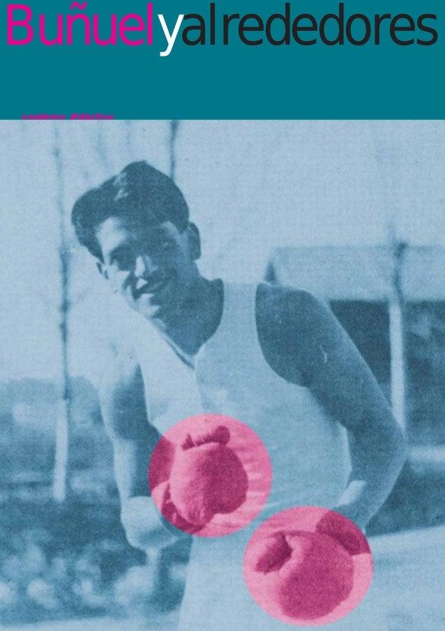Buñuel 2009 CON PORTADA   21/4/09   10:01   Página 1Buñuelyalrededores     cuaderno didáctico