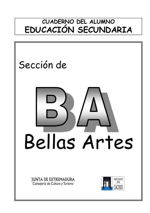 CUADERNO DEL ALUMNO EDUCACIÓN SECUNDARIA Sección de Bellas Artes