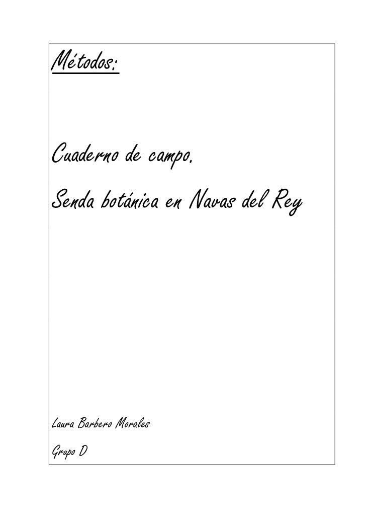 Métodos:Cuaderno de campo.Senda botánica en Navas del ReyLaura Barbero MoralesGrupo D