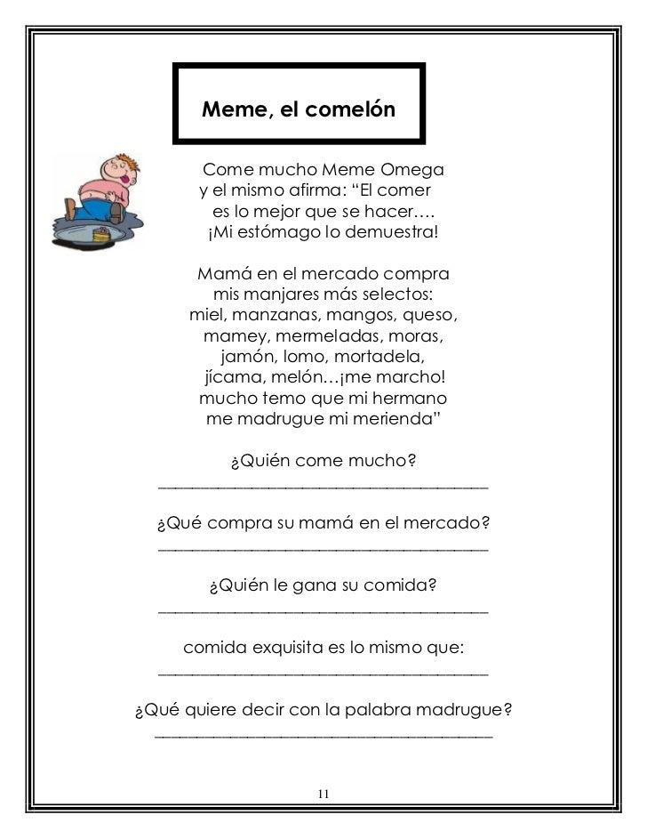 """Meme, el comelón       Come mucho Meme Omega       y el mismo afirma: """"El comer         es lo mejor que se hacer….        ..."""