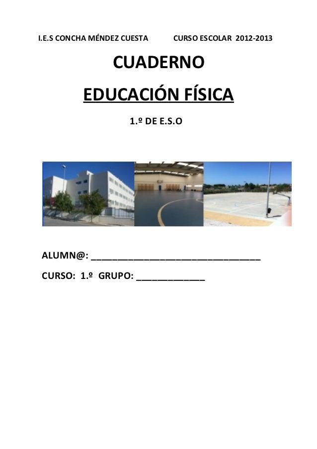 I.E.S CONCHA MÉNDEZ CUESTA    CURSO ESCOLAR 2012-2013                 CUADERNO          EDUCACIÓN FÍSICA                  ...