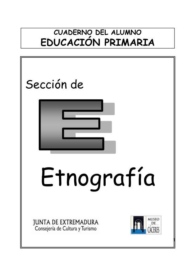 1 CUADERNO DEL ALUMNO EDUCACIÓN PRIMARIA Sección de Etnografía
