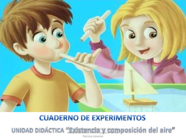 """U.D. """"Existencia y composición del aire""""Adriana Cárceles, Nieves García y Ainhoa            Patricia Llorente"""