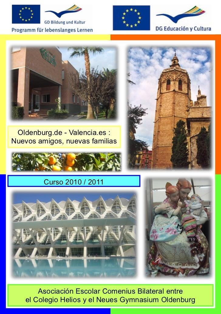 Oldenburg.de - Valencia.es :Nuevos amigos, nuevas familias         Curso 2010 / 2011        Asociación Escolar Comenius Bi...