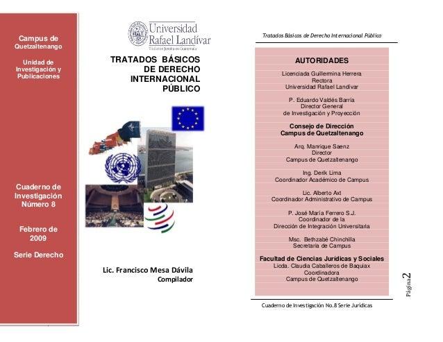 Campus deQuetzaltenango   Unidad de      TRATADOS BÁSICOS                 AUTORIDADESInvestigación y          DE DERECHO  ...
