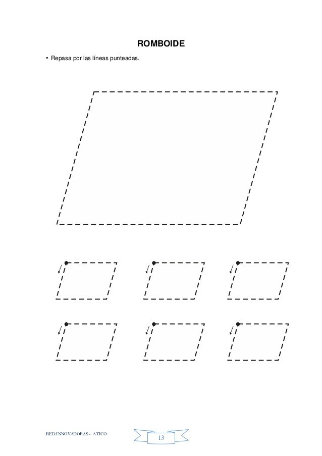 RED INNOVADORAS - ATICO 13 ROMBOIDE • Repasa por las líneas punteadas.
