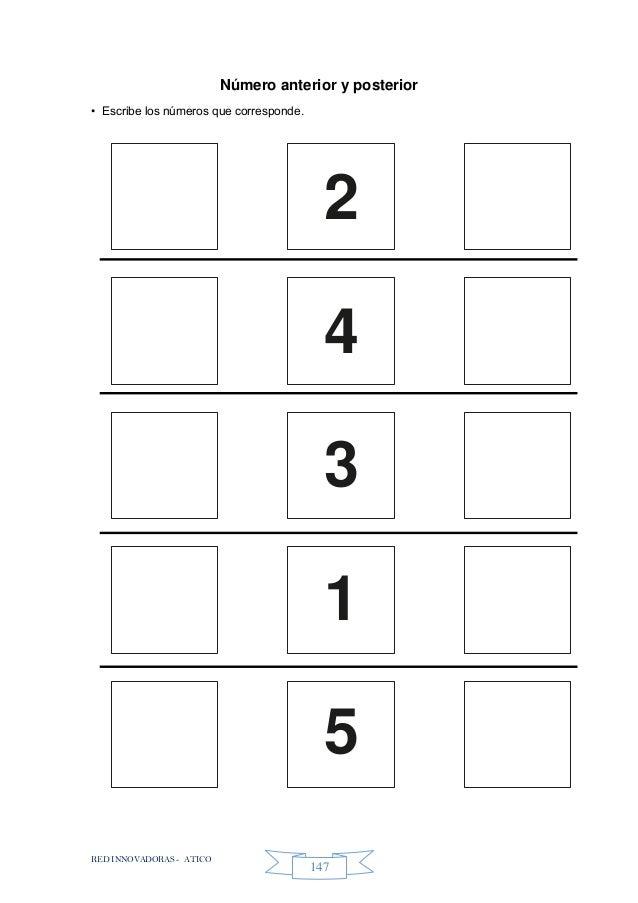 RED INNOVADORAS - ATICO 147 Número anterior y posterior • Escribe los números que corresponde. 2 4 3 1 5