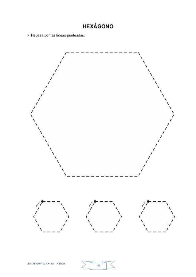 RED INNOVADORAS - ATICO 15 HEXÁGONO • Repasa por las líneas punteadas.