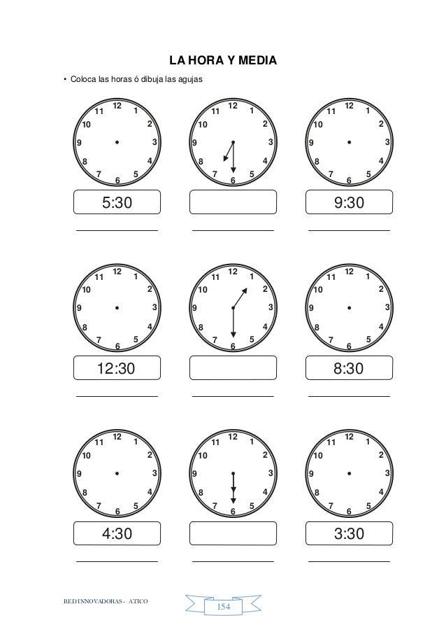 RED INNOVADORAS - ATICO 154 LA HORA Y MEDIA • Coloca las horas ó dibuja las agujas 12 1 2 3 4 5 6 7 8 9 10 11 12 1 2 3 4 5...