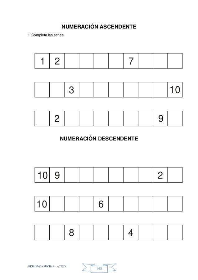 RED INNOVADORAS - ATICO 158 1 3 2 2 7 10 9 10 6 8 9 2 4 10 NUMERACIÓN ASCENDENTE • Completa las series NUMERACIÓN DESCENDE...