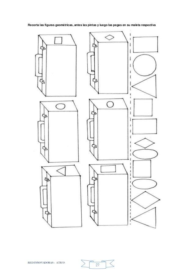 RED INNOVADORAS - ATICO 27 Recorta las figuras geométricas, antes las pintas y luego las pegas en su maleta respectiva