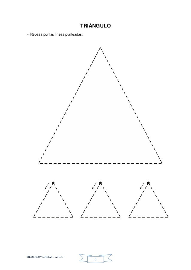 RED INNOVADORAS - ATICO 5 TRIÁNGULO • Repasa por las líneas punteadas.
