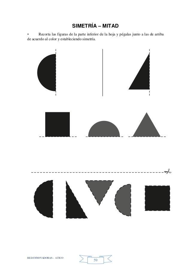 RED INNOVADORAS - ATICO 59 SIMETRÍA – MITAD • Recorta las figuras de la parte inferior de la hoja y pégalas junto a las de...