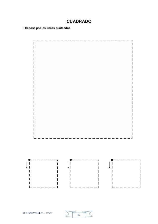 RED INNOVADORAS - ATICO 6 CUADRADO • Repasa por las líneas punteadas.