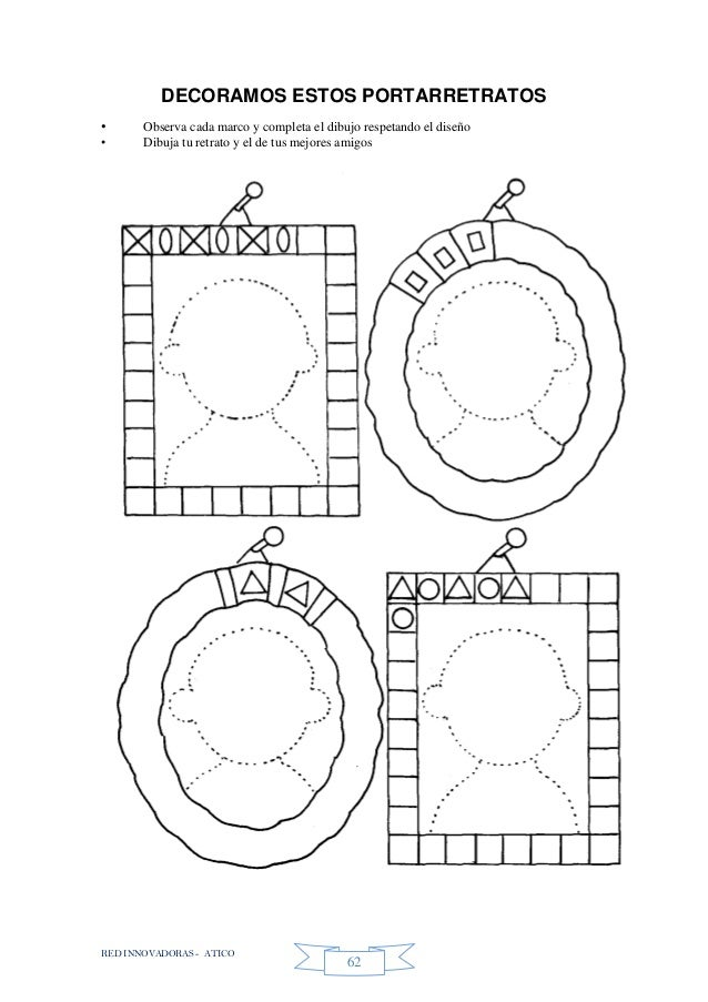 RED INNOVADORAS - ATICO 62 DECORAMOS ESTOS PORTARRETRATOS • Observa cada marco y completa el dibujo respetando el diseño •...