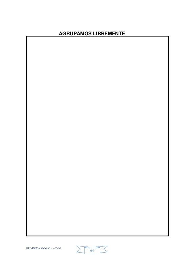 RED INNOVADORAS - ATICO 64 AGRUPAMOS LIBREMENTE Pinta los cuadrados de verde, de anaranjado los triángulos y de morado los...