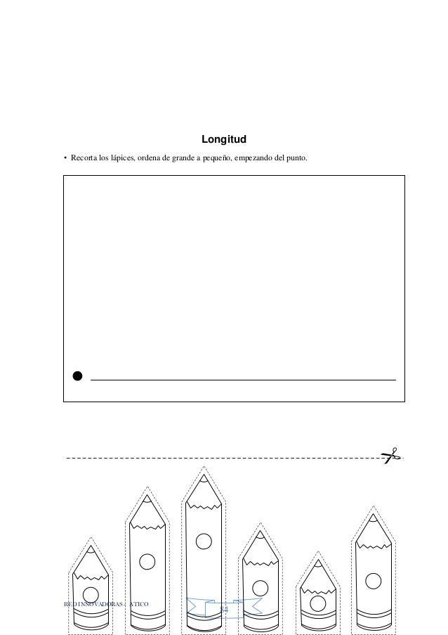 RED INNOVADORAS - ATICO 84 Longitud • Recorta los lápices, ordena de grande a pequeño, empezando del punto.