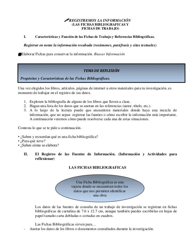  REGISTREMOS LA INFORMACIÓN (LAS FICHAS BIBLIOGRAFICAS Y FICHAS DE TRABAJO) I. Características y Función de las Fichas de...