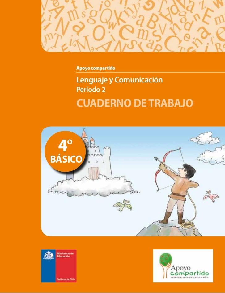Apoyo compartido      Lenguaje y Comunicación      Período 2      CUADERNO DE TRABAJO 4ºBÁSICO