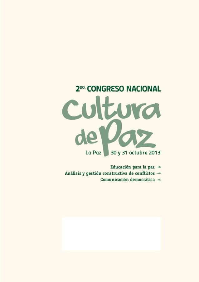 La Paz      30 y 31 octubre 2013  Educación para la paz Análisis y gestión constructiva de conflictos Comunicación d...