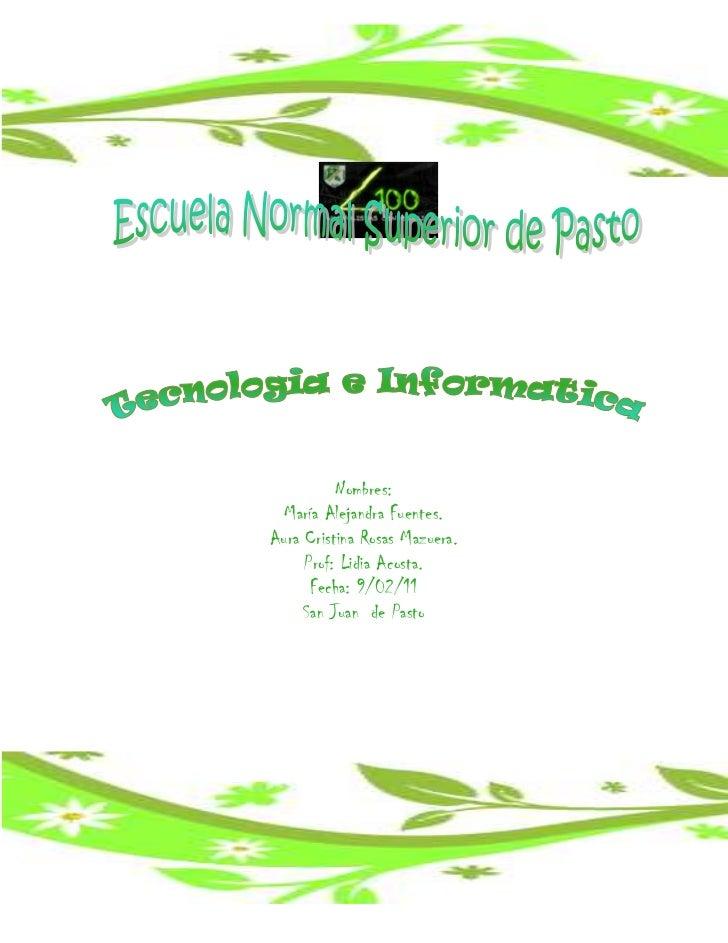 -1059815-6388102324735828675<br />Nombres:<br />María Alejandra Fuentes.<br />Aura Cristina Rosas Mazuera.<br />Prof: Lidi...