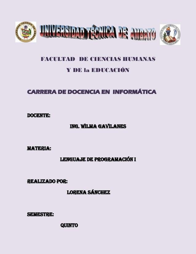 FACULTAD DE CIENCIAS HUMANAS              Y DE la EDUCACIÓNCARRERA DE DOCENCIA EN INFORMÁTICADOCENTE:                 ING....