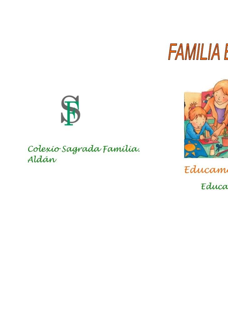 Colexio Sagrada Familia.Aldán                           Educamos xuntos                             Educación Infantil