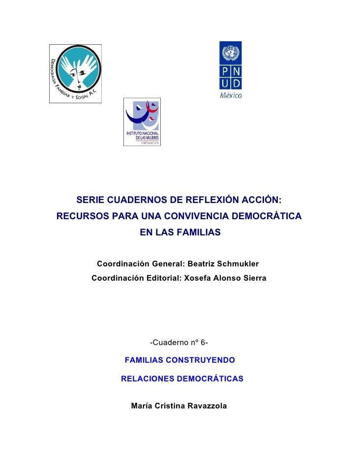 SERIE CUADERNOS DE REFLEXIÓN ACCIÓN: RECURSOS PARA UNA CONVIVENCIA DEMOCRÁTICA                  EN LAS FAMILIAS         Co...