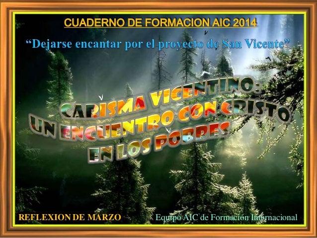 CUADERNO DE FORMACION AIC 2014 REFLEXION DE MARZO Equipo AIC de Formación Internacional