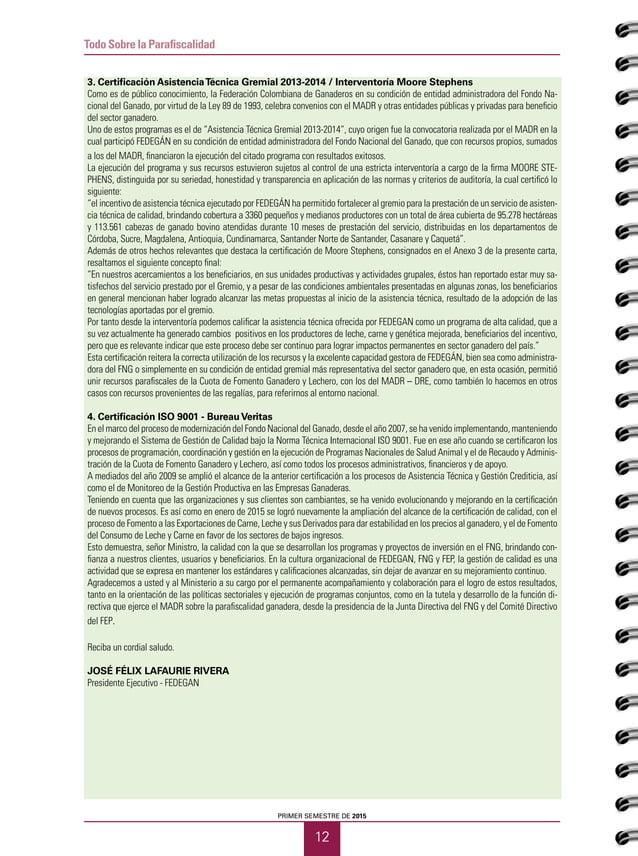 13 CUADERNOS GANADEROS 12 Después de 34 ciclos de vacunación contra la AF- TOSA y a cinco años de haber sido certificados ...