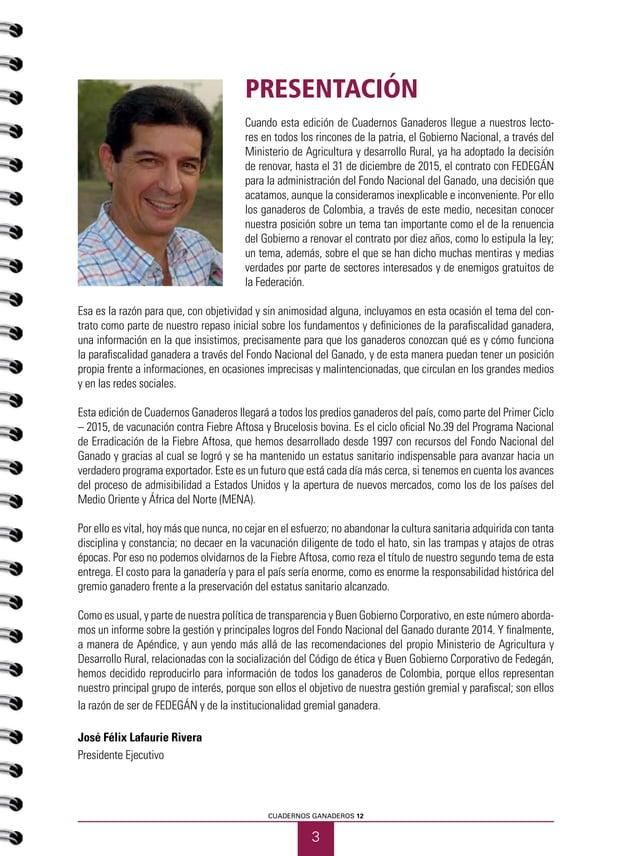 3 CUADERNOS GANADEROS 12 PRESENTACIÓN Cuando esta edición de Cuadernos Ganaderos llegue a nuestros lecto- res en todos los...