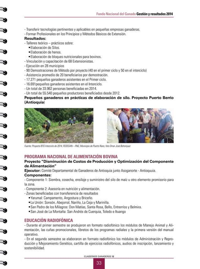 35 CUADERNOS GANADEROS 12 Fondo Nacional del Ganado Gestión y resultados 2014 GANADERÍA COLOMBIANA SOSTENIBLE Adopción de ...