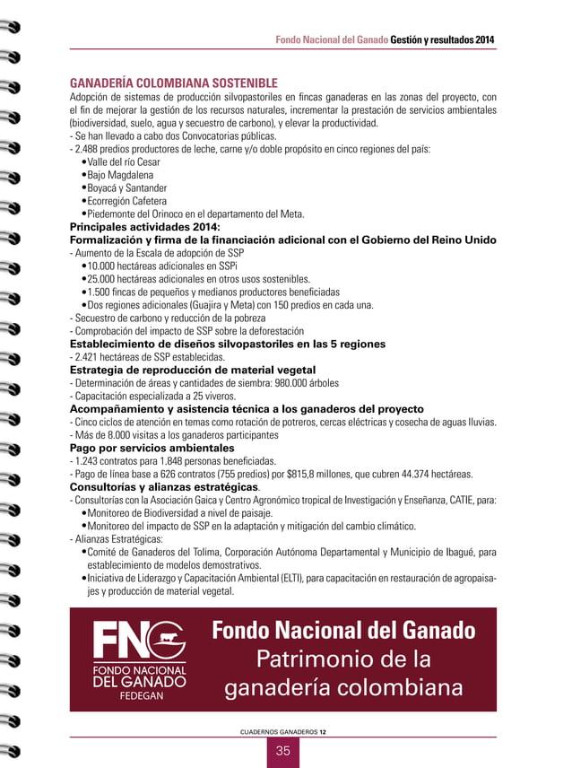 37 CUADERNOS GANADEROS 12 Fondo Nacional del Ganado Gestión y resultados 2014 PILOTO ASOCIATIVIDAD Ejecutor Gisdata Cente...