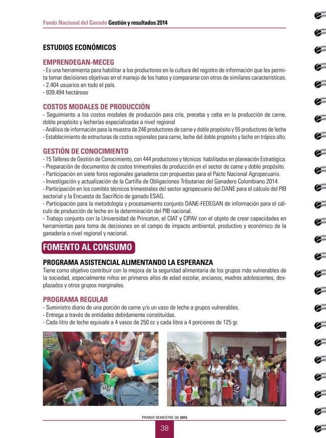 PRIMER SEMESTRE DE 2015 40 Fedegán Código de ética y buen gobierno INTRODUCCIÓN El presente Código de Ética y Buen Gobiern...