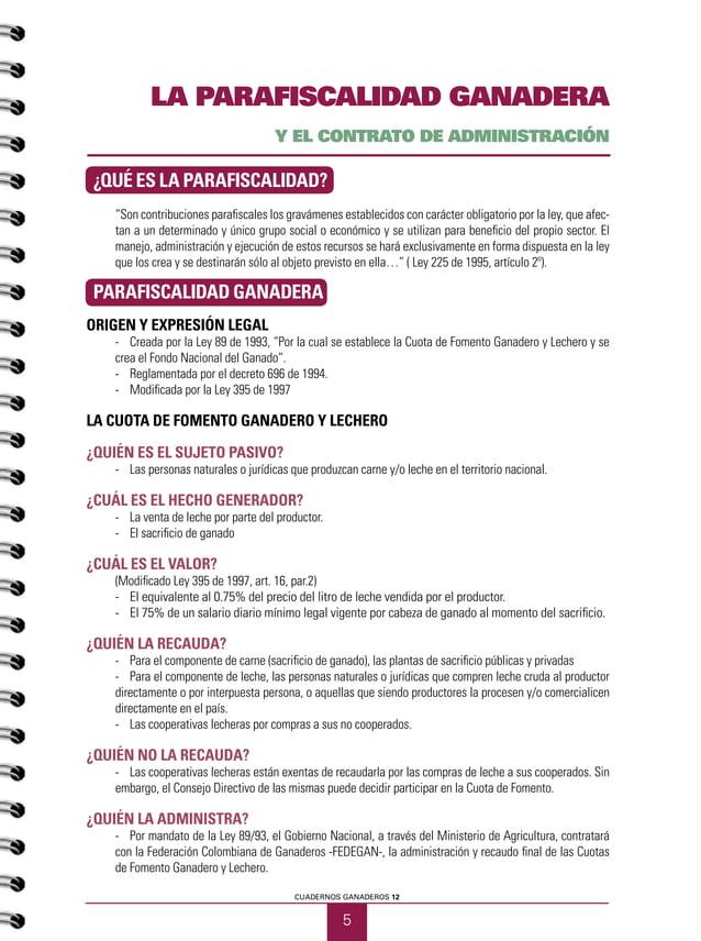 """5 CUADERNOS GANADEROS 12 LA PARAFISCALIDAD GANADERA Y EL CONTRATO DE ADMINISTRACIÓN ¿QUÉ ES LA PARAFISCALIDAD? """"Son contri..."""