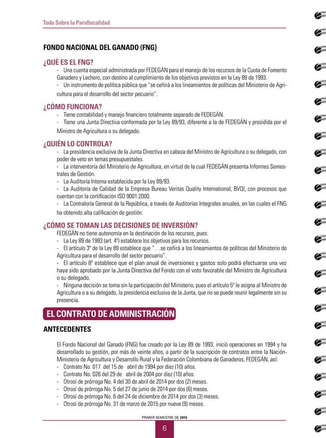 PRIMER SEMESTRE DE 2015 6 Todo Sobre la Parafiscalidad FONDO NACIONAL DEL GANADO (FNG) ¿Qué es el FNG? - Una cuenta espec...