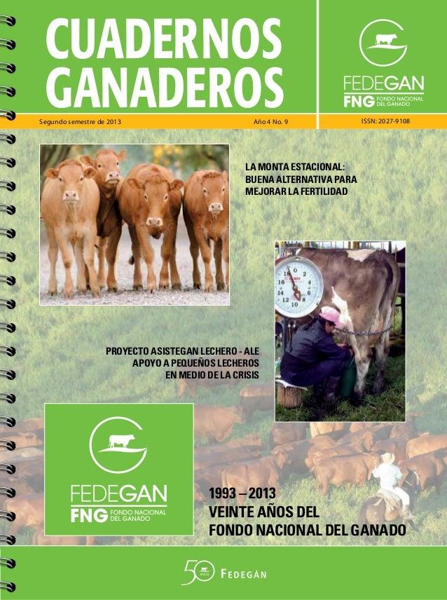 CUADERNOS GANADEROS  Segundo semestre de 2013  Año 4 No. 9  ISSN: 2027-9108  LA MONTA ESTACIONAL: BUENA ALTERNATIVA PARA M...