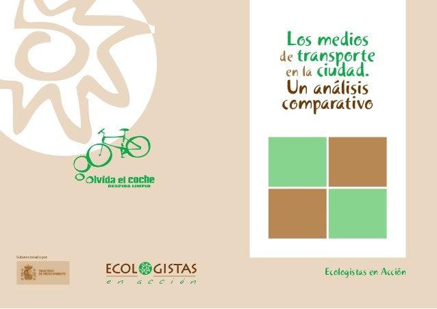 Ecologistas en Acción Subvencionado por: Los medios de transporte en la ciudad. Un análisis comparativo