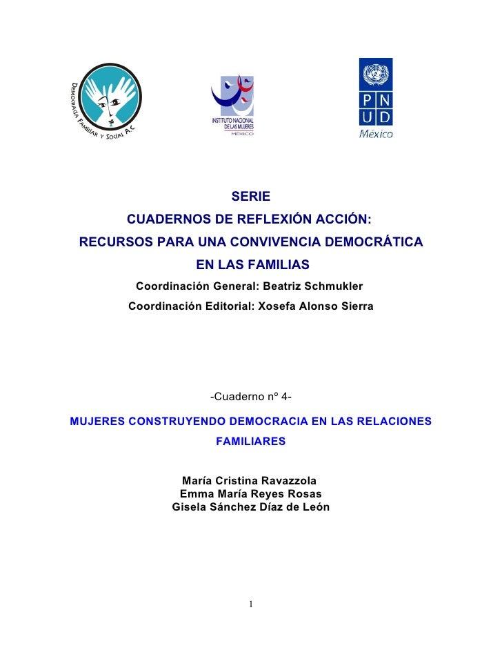 SERIE        CUADERNOS DE REFLEXIÓN ACCIÓN:  RECURSOS PARA UNA CONVIVENCIA DEMOCRÁTICA                    EN LAS FAMILIAS ...