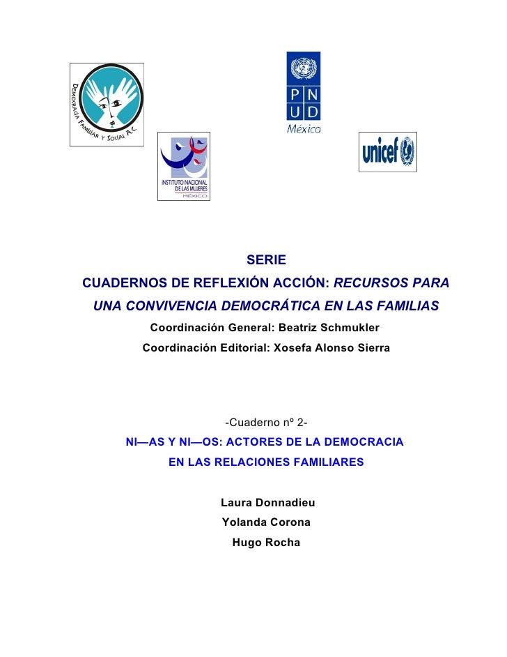 SERIE CUADERNOS DE REFLEXIÓN ACCIÓN: RECURSOS PARA  UNA CONVIVENCIA DEMOCRÁTICA EN LAS FAMILIAS         Coordinación Gener...