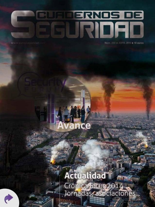 Actualidad Crónica Sicur 2014 Jornadas, asociaciones... Núm. 288 l ABRIL 2014 l 10 euroswww.puntoseguridad.com Avance