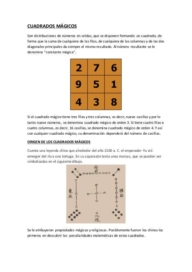 CUADRADOS MÁGICOS Son distribuciones de números en celdas, que se disponen formando un cuadrado, de forma que la suma de c...