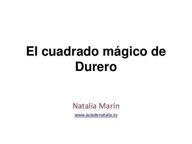 El cuadrado mágico de Durero Natalia Marín www.auladenatalia.es