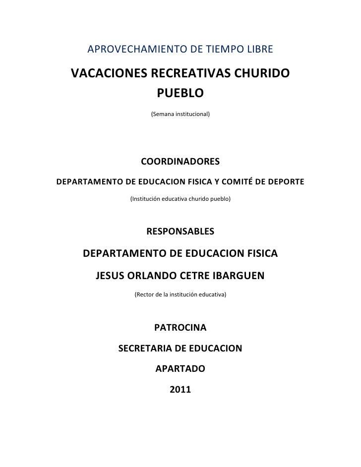 APROVECHAMIENTO DE TIEMPO LIBRE   VACACIONES RECREATIVAS CHURIDO               PUEBLO                      (Semana institu...